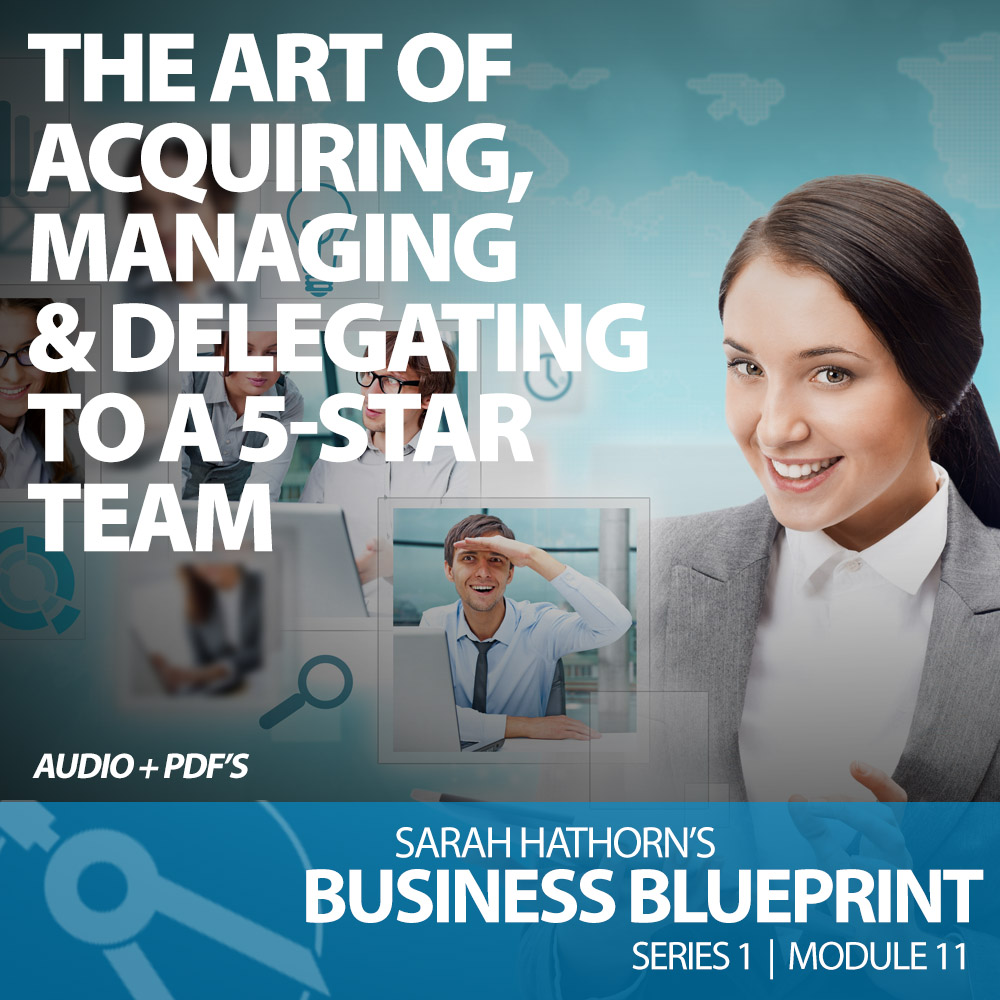The Art of Acquiring, Managing & Delegating To A 5-Star Team