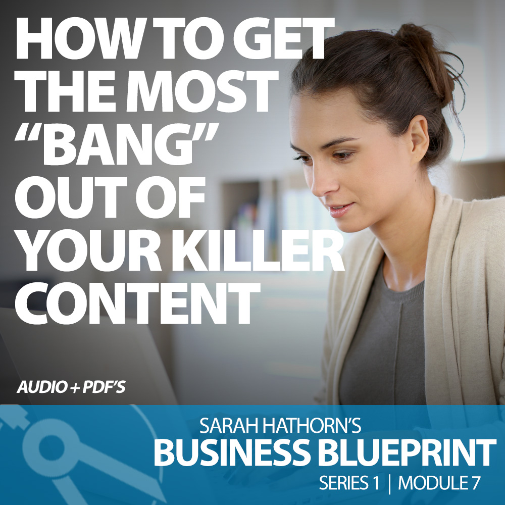 "How To Get The Most ""Bang"" Out Of Your Killer Content"