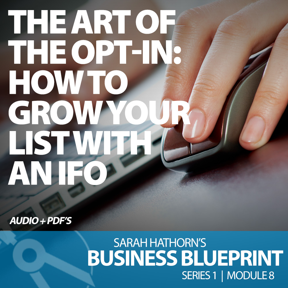 The Art Of the Opt-In: How To Grow your List With An IFO