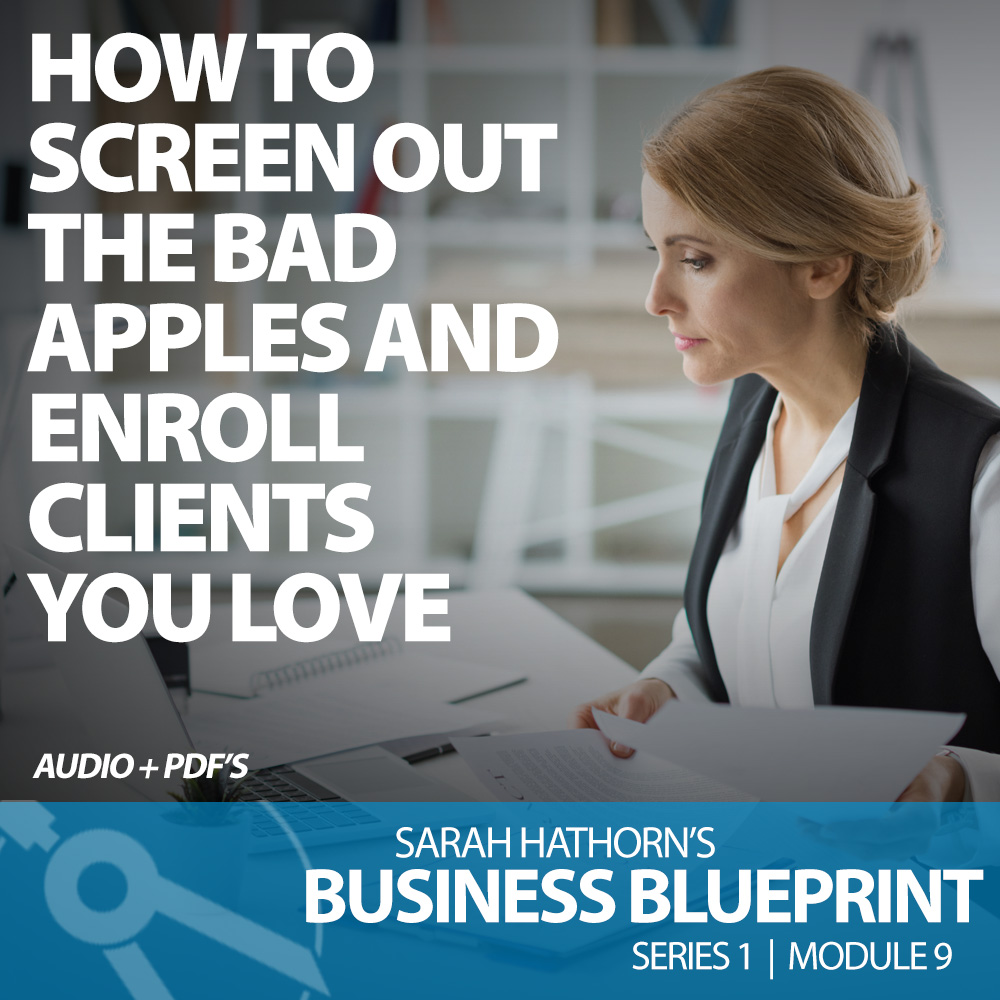 How To Screen Out The Bad Apples And Enroll Clients You Love