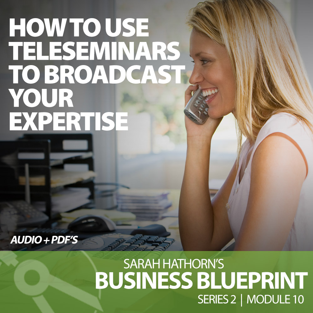 How to Use Teleseminars to Broadcast Your Expertise