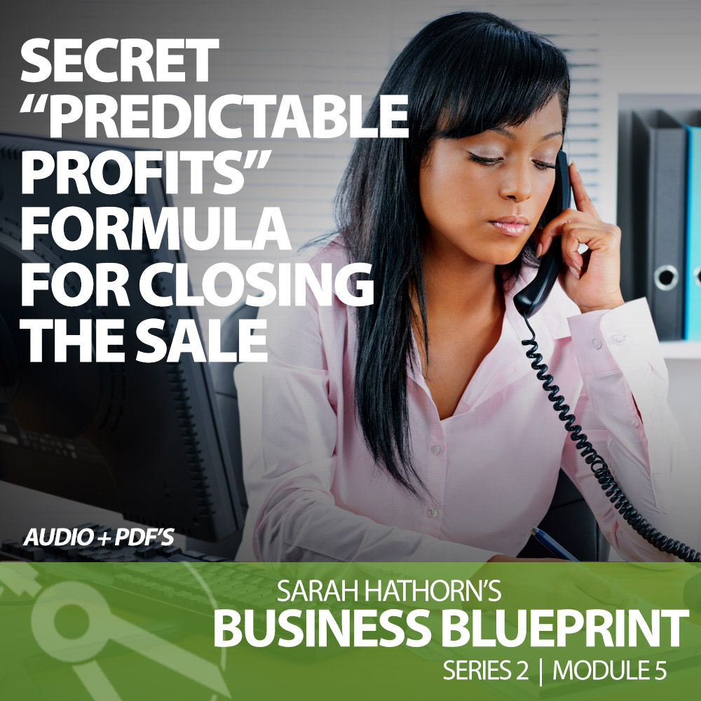 "Secret ""Predictable Profits"" Formula For Closing the Sale"